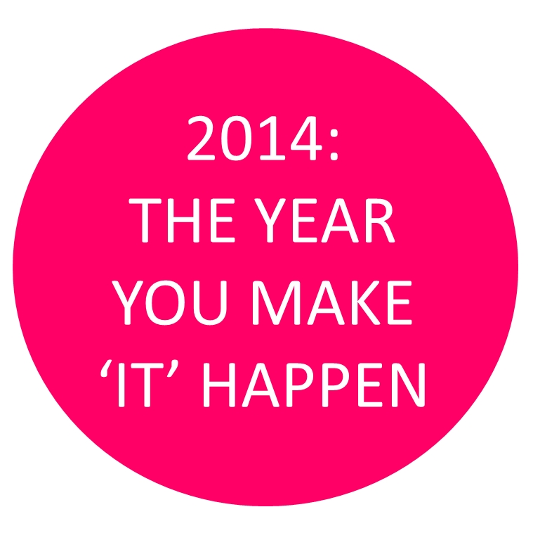 3 steps for making 2014 the year you make 'it' happen